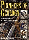Pioneers of Geology  by  Margaret W. Carruthers