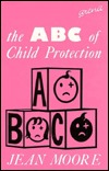 The ABC of Child Protection Jean G. Moore