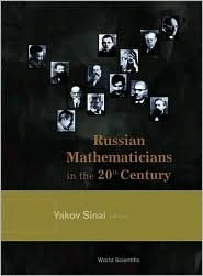 Russian Mathematicians in the 20th Century  by  Yakov Sinai