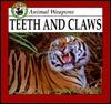 Teeth and Claws Lynn M. Stone