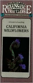 California Wildflowers (California Renaissance Travelers User Friendly Guidebooks) (California Renaissance Travelers User Friendly Guidebooks)  by  Weland