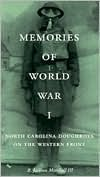 Memories of World War I: North Carolina Doughboys on the Western Front  by  R. Jackson Marshall