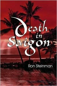 Death in Saigon Ron Steinman