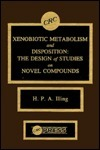 Xenobiotic Metabolism And Disposition: The Design Of Studies On Novel Compounds Harry P.A. Illing