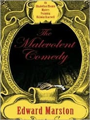 The Malevolent Comedy (Elizabethan Theater, #15)  by  Edward Marston