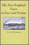 The New England Town In Fact And Fiction Perry D. Westbrook