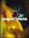 Whereishere: A Real and Virtual Book  by  Lewis Blackwell