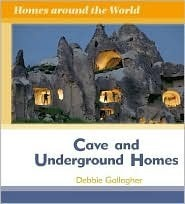 Cave and Underground Homes  by  Debbie Gallagher