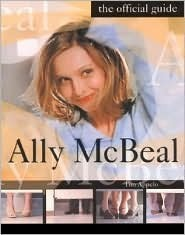 Ally McBeal: The Official Guide  by  Tim Appelo