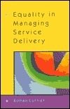Equality In Managing Service Delivery  by  Rohan Collier