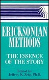 Ericksonian Methods Jeffrey K. Zeig