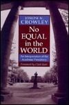 No Equal In The World: An Interpretation Of The Academic Presidency Joseph N. Crowley