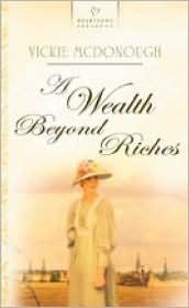 A Wealth Beyond Riches Vickie McDonough