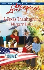 A Texas Thanksgiving (Homecoming Heroes, Book 5) (Love Inspired #468)  by  Margaret Daley