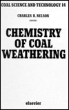Chemistry Of Coal Weathering  by  Charles R. Nelson