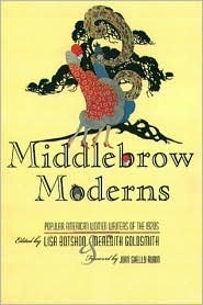 The Middlebrow Moderns: Popular American Women Writers of the 1920s  by  Joan Shelley Rubin