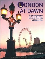 London at Dawn: A Photographic Journey Through a Hidden City  by  Anthony Epes