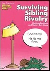 Surviving Sibling Rivalry: Helping Brothers and Sisters Get Along  by  Lee Canter