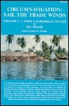 Circumnavigation: Sail the Trade Winds - Vol. I: Fort Lauderdale to Fiji  by  Sue Moesly