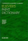 Elseviers Paint Dictionary: In English, German, French and Dutch T. Doorgeest
