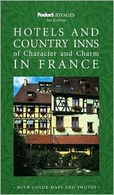 Rivages Hotels and Country Inns of Character and Charm in France  by  Fodors Travel Publications Inc.