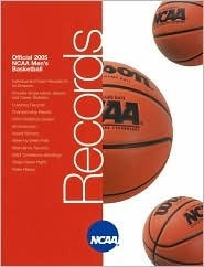 Official 2005 NCAA Mens Basketball Records  by  Gary K. Johnson