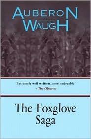 The Foxglove Saga  by  Auberon Waugh