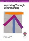 Improving Through Benchmarking: A Practical Guide to Achieving Peak Process Performance  by  Richard Y. Chang