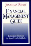 Jonathan Ponds Financial Management Guide: Retirement Planning for Asset-Rich Individuals  by  Jonathan D. Pond