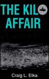 The Kilo Affair  by  Craig L. Etka