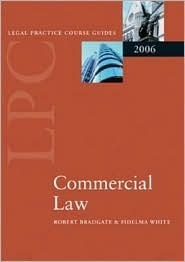Lpc Commercial Law 2006  by  Robert Bradgate