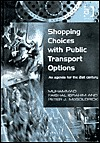 Shopping Choices with Public Transport Options: An Agenda for the 21st Century Muhammad Faisal Ibrahim