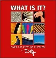 What Is It?: Over 200 Picture Puzzles  by  Ditz