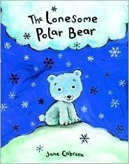 The Lonesome Polar Bear Jane Cabrera