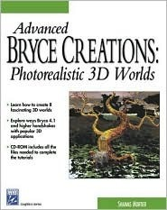 Advanced Bryce Creations: Photorealistic 3D [With CDROM] Shamms Mortier
