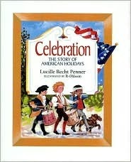 Celebration: The Story of American Holidays Lucille Recht Penner