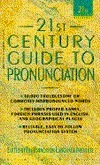 21ST Century Guide to Pronunciation (The 21st Century Reference)  by  Princeton Lang Inst