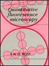 Quantitative Fluorescence Microscopy  by  F.W.D. Rost