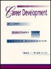 Career Development: A 21st Century Job Search Handbook  by  Monica Briedenbach