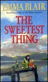 Sweetest Thing  by  Emma Blair