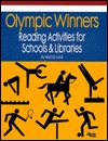 Olympic Winners: Reading Activities for Schools and Libraries  by  Marcia Lund