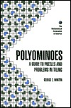 Polyominoes: A Guide to Puzzles and Problems in Tiling  by  George E. Martin