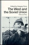 The West and the Soviet Union: Politics and Policy Gregory Flynn