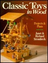 Classic Toys in Wood: Projects and Plans Richard Strombeck