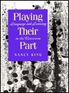 Playing Their Part: Language and Learning in the Classroom Nancy  King