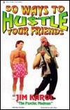 Fifty Ways to Hustle Your Friends Jim Karol