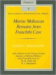 Marine Molluscan Remains from Franchthi Cave: Fascicle 4, Excavations at Franchthi Cave, Greece  by  Judith C. Shackleton