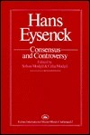 Hans Eysenck: Consensus and Controversy (Falmer International Master-Minds Challenged Series, Vol 2)  by  Sohan Modgil