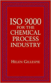 ISO 9000 for the Chemical Process Industry  by  Helen Gillespie