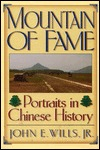 Mountain of Fame: Portraits in Chinese History  by  John E. Wills Jr.